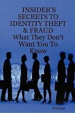 Insider's Secrets To Identity Theft: What They Don't Want You To Know -ExLibrary