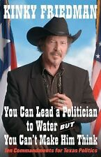 You Can Lead a Politician to Water, But You Can't Make Him Think: Ten -ExLibrary