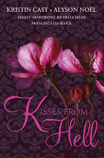 Kisses from Hell by Alyson Noel, Kristin Cast (Paperback, 2010)