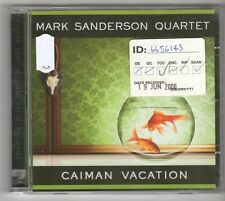 (GL608) Mark Sanderson Quartet, Caiman Vacation - 2006 CD