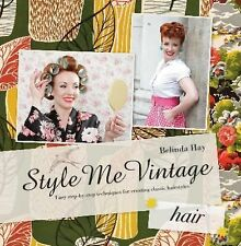 Belinda Hay - Style Me Vintage Hair (2011) - New - Trade Cloth (Hardcover)