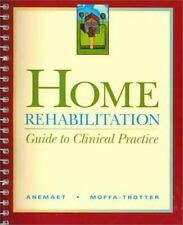 Home Rehabilitation: Guide to Clinical Practice, 1e, Moffa-Trotter PT  GCS, Mich