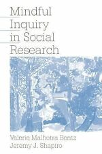Mindful Inquiry in Social Research by Jeremy J. Shapiro and Valerie Malhotra...