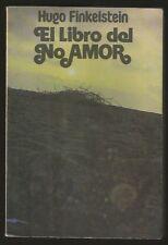 Hugo Finkelstein Book El Libro Del No Amor 1989 Galerna