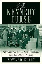 The Kennedy Curse : Why Tragedy Has Haunted America's First Family for 150...