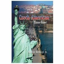 Czech American Timeline : Chronology of Milestones in the History of Czechs...