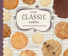Super Simple Classic Cookies : Easy Cookie Recipes for Kids! by Alex...