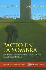 Pacto En La Sombra/ Pact in the Shadow: Los Tratos Secretos De Estados Unidos ..