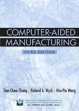 Computer-Aided Manufacturing by Richard A. Wysk, Hsu-Pin Wang and Tien-Chien Cha