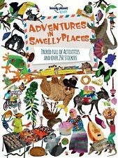 Lonely Planet Kids Ser.: Adventures in Smelly Places : Packed Full of...
