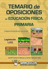 Temario de Oposiciones de Educacion Fisica para Primaria by Jose Maria...