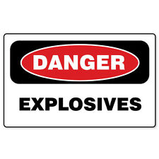 "DANGER Explosives warning sign sticker decal 6"" x 4"""