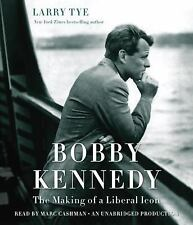 Bobby Kennedy : The Making of a Liberal Icon by Larry Tye (2016, CD, Unabridged)