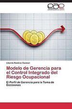 Modelo de Gerencia para el Control Integrado Del Riesgo Ocupacional by...