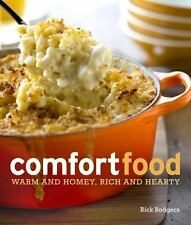 Comfort Food: Warm and Homey, Rich and Hearty by Rodgers, Rick, Good Book
