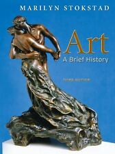 Art A Brief History by Marilyn Stokstad