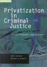 Privatization in Criminal Justice: Past, Present, and Future-ExLibrary