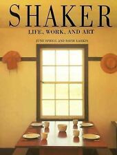 Shaker : Life, Work, and Art by June Sprigg and David Larkin (1991, Paperback, R