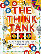 Ivan Moscovich The Think Tank: A Fantastic Collection of 3-D and Pop-up Games an
