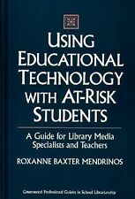 Using Educational Technology with At-Risk Students: A Guide for Library Media Sp