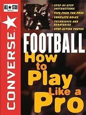 Converse All Star Football: How to Play Like a Pro (Converse All-Star Sports)
