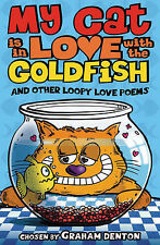 My Cat is in Love with The Goldfish and Other Loopy Love Poems, Graham Denton, N