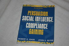 Persuasion : Social Influence and Compliance Gaining by John S. Seiter and Ro...