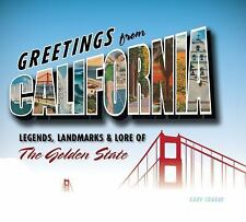 Greetings From California: Legends Landmarks & Lore of The Golden State G Crabbe