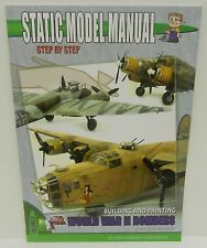 Static Model Manual Volume 8, Step By Step  - Building & Painting WW2 Bombers