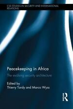Peacekeeping in Africa : The Evolving Security Architecture (2014, Hardcover)