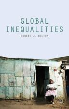 Global Inequalities by Robert J. Holton (2014, Paperback)