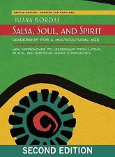 Salsa, Soul, and Spirit : Leadership for A Multicultural Age by Juana Bordas...
