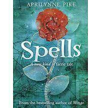Spells: A new kind of faerie tale, By Aprilynne Pike,in Used but Acceptable cond
