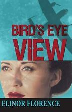Bird's Eye View by Elinor Florence (2014, Paperback)