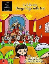 From the Toddler Diaries: Celebrate Durga Puja with Me! : From the Toddler...