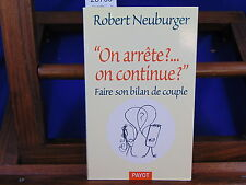 Neuburger  On arrête ?... on continue ? : Faire son bilan de couple...