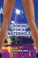 Looking for a Waterhole by Colleen Rae (2014, Paperback)