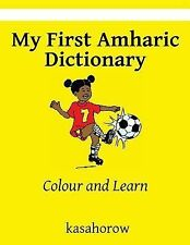 My First Amharic Dictionary : Colour and Learn (2013, Paperback, Large Type)