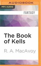 The Book of Kells by R. A. MacAvoy (2016, MP3 CD, Unabridged)