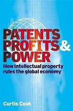 Patents, Profits and Power: How Intellectual Property Rules the Global Economy