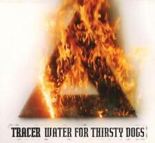 Tracer - Water for Thirsty Dogs (Digipak) - CD