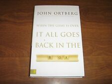 When the Game Is Over, It All Goes Back in the Box by John Ortberg 2007 HC w/DJ