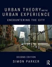Urban Theory and the Urban Experience: Encountering the city, Parker, Simon, New