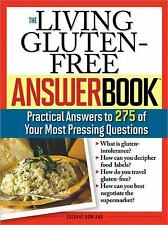 The Living Gluten-Free Answer Book: Answers to 275 of Your Most Pressing Questio
