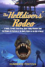 The Helldiver's Rodeo: A Deadly, Extreme, Scuba-Diving, Spear Fishing...