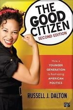 The Good Citizen; How a Younger Generation Is Reshaping American Politics; Sec..