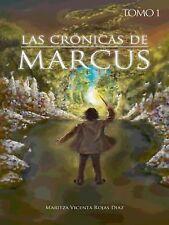 Las Crónicas de Marcus - Tomo 1 by Maritza Vicenta Rojas Diaz (2014, Hardcover)