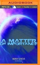 A Matter of Importance by Murray Leinster (2016, MP3 CD, Unabridged)