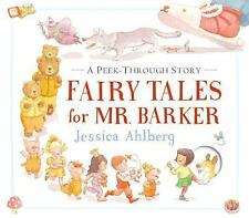 Fairy Tales for Mr. Barker  A Peek-Through Story by Jessica Ahlberg 2016 Picture