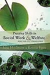Practice Skills in Social Work and Welfare: More Than Just Common Sense, , New B